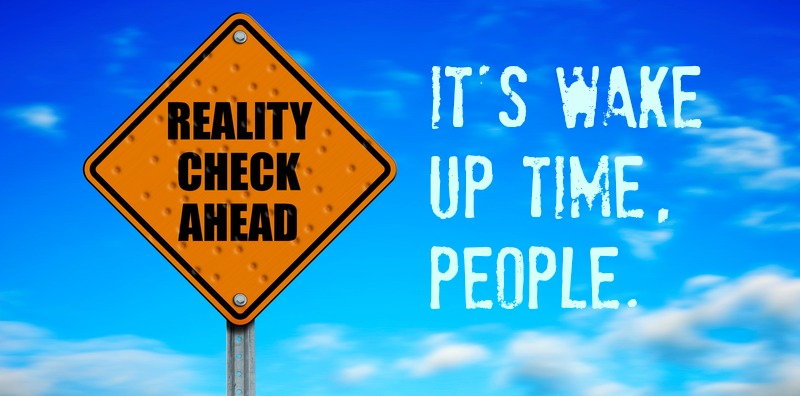 realitycheck-Wake Up time