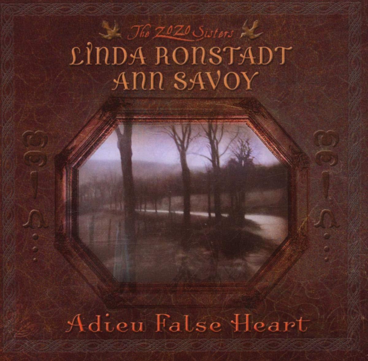 Adieu False Heart-Linda Ronstadt-Ann Savoy